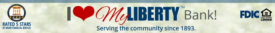 Liberty National Bank Serving the Community since 1893. FDIC/EHO Lender.