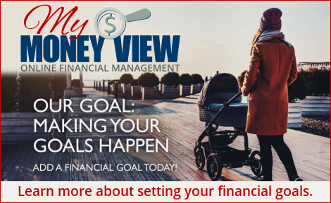 Set Financials Goals with My Money View.  Click to learn how.
